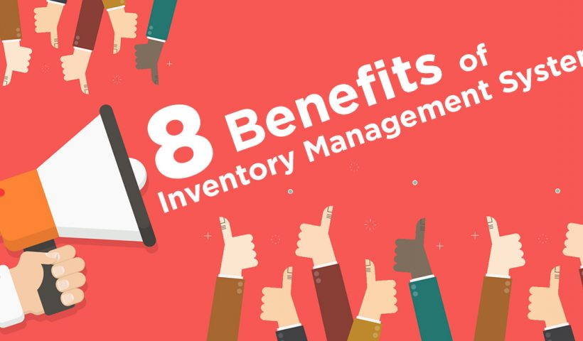 8 benefits of utilising the inventory management systems